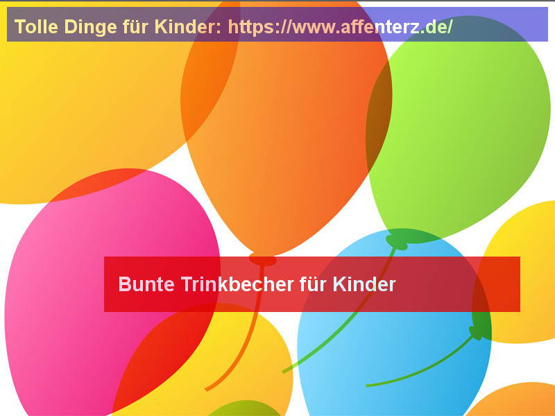 Bunte Trinkbecher für Kinder - Party machen - Party, Fasching, Halloween.