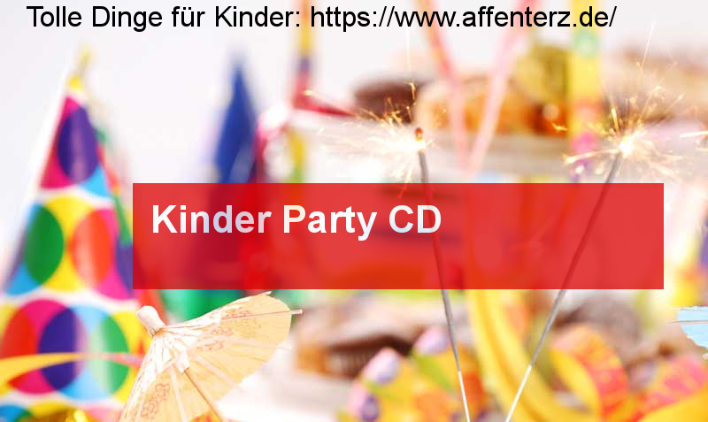 Kinder Party CD - Viel Spaß auf der Party - Kindermusik, Party, Karneval.