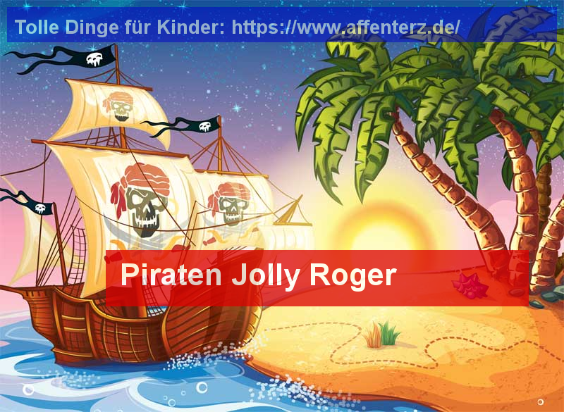 Piraten Jolly Roger - Auf den Spuren verwegener Seeräuber - Piraten, Fasching.