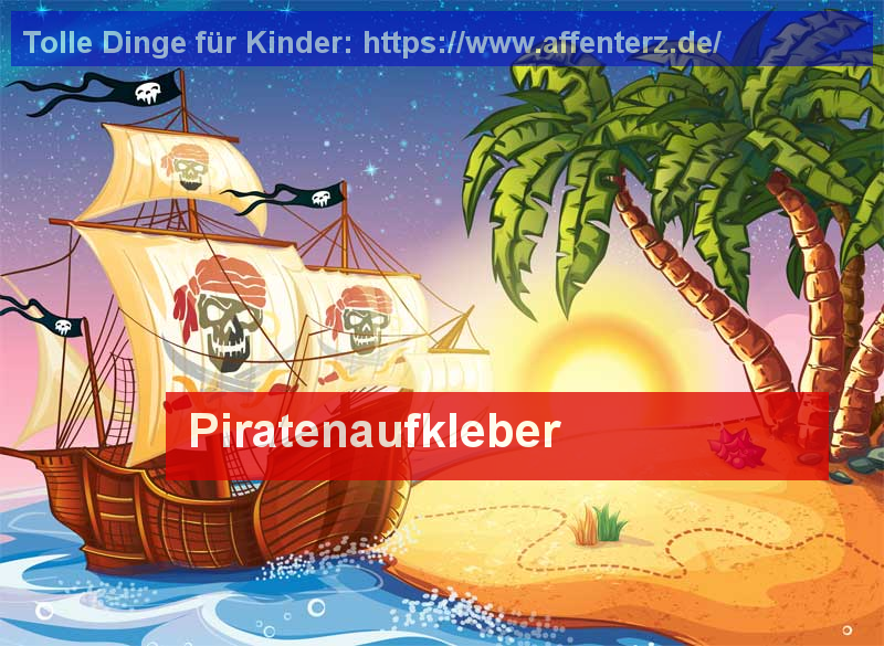 Piratenaufkleber - wild und verwegen enterst Du jede Party - Piraten, Kinder.